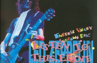 Listen To This Eddie - 3CD (Empress Valley) - Audience 9/10