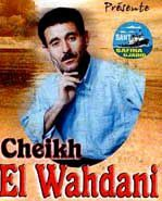 CHEIKH EL WAHDANI rock the gasba