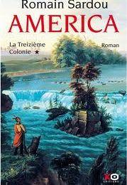 """""""America - La Treizième Colonie"""" de Romain Sardou"""