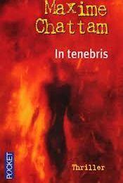 """""""In tenebris"""" de Maxime Chattam"""