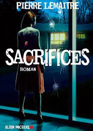 """Sacrifices"" de Pierre Lemaitre"