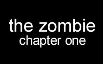 the zombie chapter one