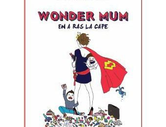 Wondermum en a ras la cape: l'interview!