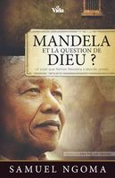 Mandela et la question de Dieu.