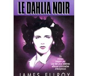 le dalhia noir, James Ellroy