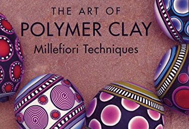 The art of polymer clay : millefiori techniques by Donna Kato
