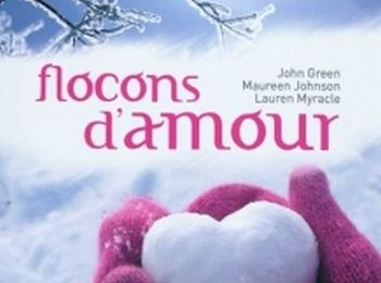 Flocons d'amour / John Green - Maureen Johnson - Lauren Myracle