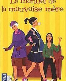 LE MANUEL DE LA MAUVAISE MERE - Kate LONG
