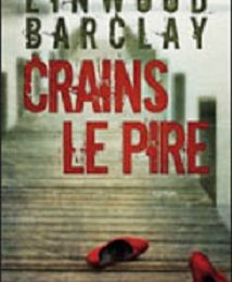 Linwood Barclay - Crains le pire (Audiolivre)