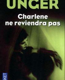 Charlène ne reviendra pas de Lisa Unger