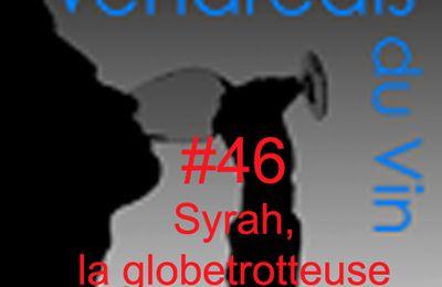 Vendredis du Vin #46: Syrah, globe-trotteuse (pas si) enjôleuse...