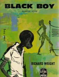 """Black boy"", ""Les enfants de l'oncle Tom"", ""Un enfant du pays"" Richard WRIGHT"