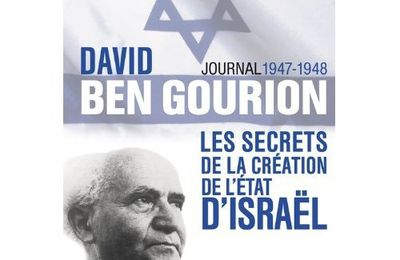 """David Ben Gourion : Journal 1947-1948"", de Denis Peschanski & Tuvia Friling."
