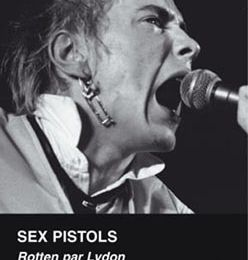 Sex Pistols – Rotten par Lydon