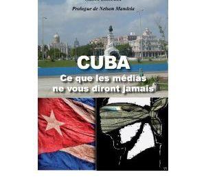 « Cuba. Ce que les médias ne vous diront jamais »