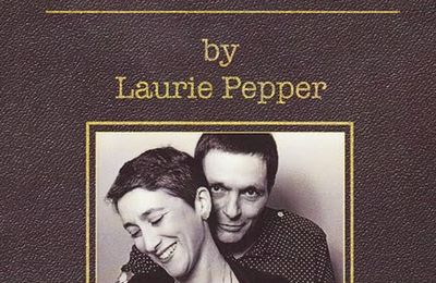 """Laurie Pepper : """" why I stuck with a junkie jazzman"""""""