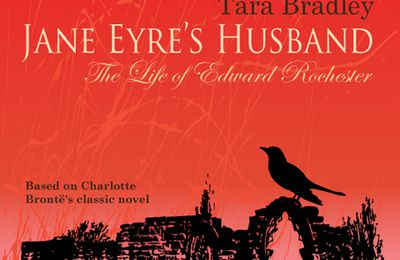 Tara Bradley - Jane Eyre's husband. The life of Edward Rochester