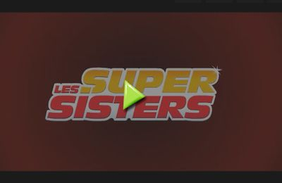 Super Sisters bande annonce