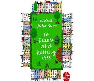 """Le diable habite à Notting Hill"" Rachel Johnson"