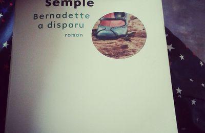 """""""Bernadette a disparu"""" Maria Semple."""