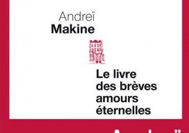 Le livres des brèves amours éternelles d'Andreï Makine