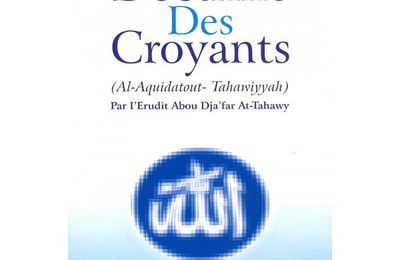 "La 'Aqîda at-Tahâwiyya "" La Doctrine des Croyants """