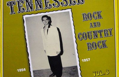 Real old Tennessee - Rock and country rock -1954 -1957. J. Griffith, R.Rolison, C.Moore...