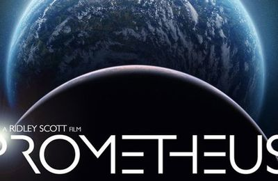 PROMETHEUS le film - Ridley Scott