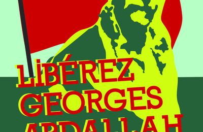 27 Fevrier Journée internationale d'action pour Georges Abdallah.