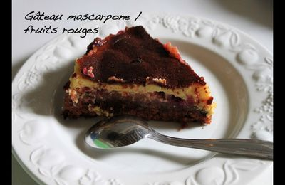 Gâteau Mascarpone / fruits rouges ....