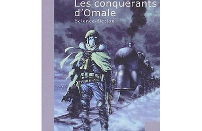 Les Conquérants d'Omale – Laurent Genefort