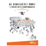 Au bonheur des dames, L'invention du grand magasin / Christine Le Goff/ Sally Aitken. - Arte France, 2012. – 85 mn