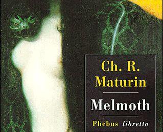 Charles Robert Maturin - Melmoth ♥