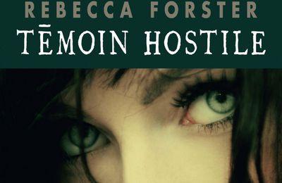 Témoin hostile de Rebecca Forster