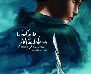 La ballade de Magdalena, tome 1 - Christophe Dubois