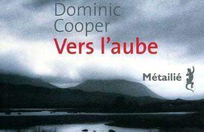 Vers l'aube - Dominic Cooper