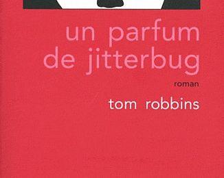Un parfum de Jitterbug - Tom Robbins