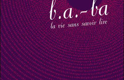 B.a-ba, la vie sans savoir lire – Bertrand Guillot