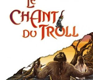 Le chant du troll - Pierre Bottero