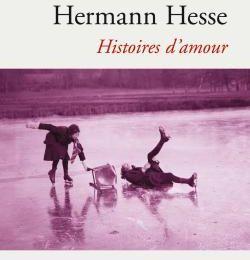 Histoires d'amour - Hermann Hesse