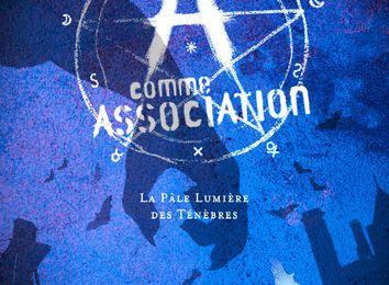 La pâle lumière des ténèbres - A comme Association, tome 1 - Erik L'Homme
