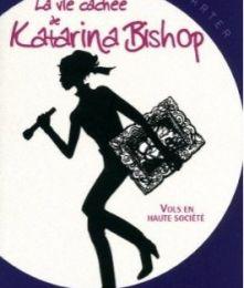 La vie cachée de Katarina Bishop, tome 1 : Vols en haute société d'Ally Carter