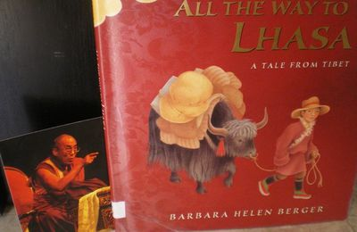 All the way to Lhasa, A tale from Tibet - Barbara Helen Berger
