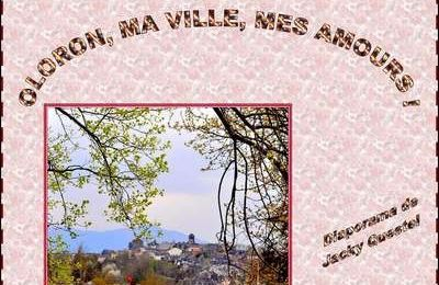 Oloron, ma ville, mes amours !