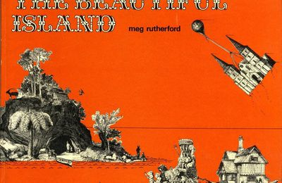 "Letteratura illustrata per l'infanzia. Meg Rutherford, The Beautiful Island, da: ""The Visual Telling of Stories"", 1969."