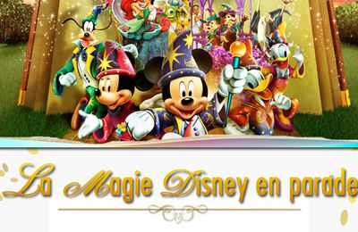 (Re)découvrez Disney Magic on Parade!