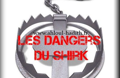 Les dangers du shirk (dossier)