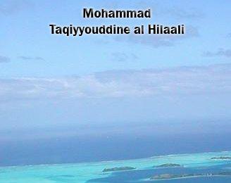 Précieuses anecdotes (dossier)Cheikh Mouhammad Taqî Ud-Dîn Al-Hilâlî Al Maghribi