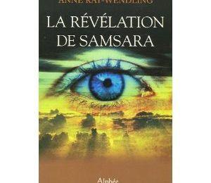 La révélation de Samsara Anne Ray-Wendling