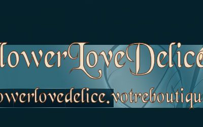 Appel a DT pour la boutique FLOWER LOVE DELICE